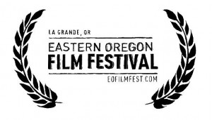 Eastern Oregon Film Festival Laurels