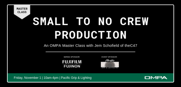 OMPA Master Class November 1: Small to No Crew Production