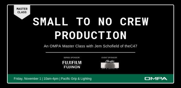 OMPA Master Class November 1: Small to No Crew Production
