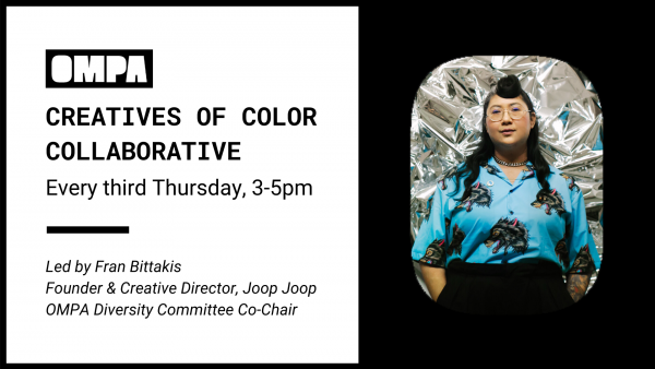 OMPA Event | Creatives of Color Collaborative led by Fran Bittakis Joop Joop Creative